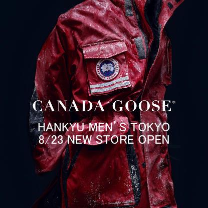 8/23 CANADA GOOSE HANKYU MEN'S TOKYO</br>NEW STORE OPEN